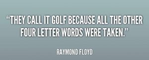 raymond floyd quote